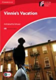 Vinnie's Vacation Level 1 Beginner/Elementary American English Edition. (Cambridge Discovery Readers)
