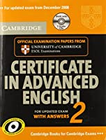 Cambridge Certificate in Advanced English 2 for updated exam Self-study Pack: Official Examination Papers from Cambridge ESOL (CAE Practice Tests)