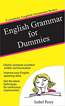English Grammar for Dummies: Complete English Grammar Rules by [Perry, Isabel]