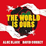 The World Is Ours (feat. Aloe Blacc)