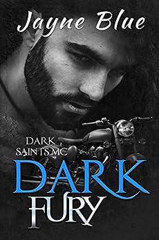 Dark Fury (Dark Saints MC Book 4) by [Blue, Jayne]