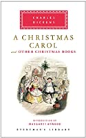 A Christmas Carol and Other Christmas Books (Everyman's Library Classics Series)