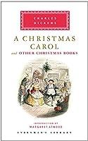 A Christmas Carol and Other Christmas Books (Everyman's Library Classics Series)