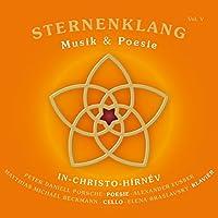 Sternenklang-musik & Poesie Vol.5 In-christo-hirnev: Fussek(Narr) M.m.beckmann(Vc) Braslavsky(P)