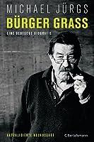 Buerger Grass: Eine deutsche Biografie  - Aktualisierte Neuausgabe Mai 2015