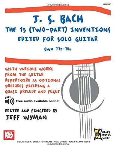 J.S. Bach: The 15 Two Part Inventions for Solo Guitar