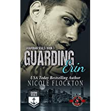Guarding Erin (Special Forces: Operation Alpha) (Guardian Seals Book 3)