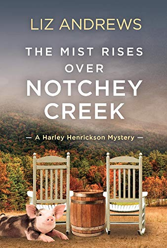 The Mist Rises over Notchey Creek: A Harley Henrickson Mystery Harley Henrickson Cozy Mystery