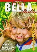 EXCELLENT BELLA Italia vol.5―エクセレントイタリー 食は文化をつくる