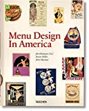 Menu Design In America: A Visual and Culinary History of Graphic Styles and Design 1850-1985