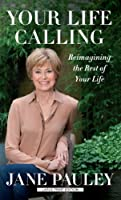 Your Life Calling: Reimagining the Rest of Your Life (Thorndike Press Large Print Basic)