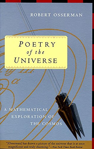 Download Poetry of the Universe: A Mathematical Exploration of the Cosmos 0385474296