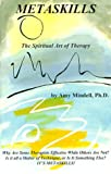 Metaskills: The Spiritual Art of Therapy