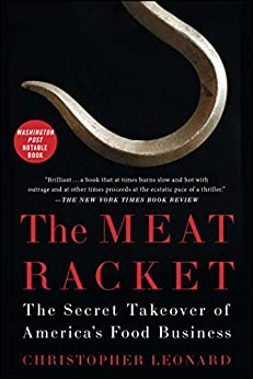 The Meat Racket: The Secret Takeover of America's Food Business by [Leonard, Christopher]