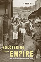 Soldiering Through Empire (American Crossroads)