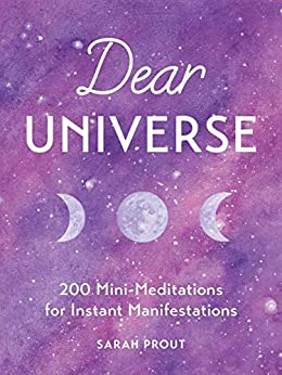 Dear Universe: 200 Mini Meditations for Instant Manifestations by [Prout, Sarah]