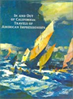 In and Out of California: Travels of American Impressionists