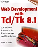 Web Development with Tcl/Tk 8.1: A Complete Resource for Programmmers and Developers