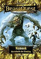 Beast Quest Legend 5 - Nanook, Herrscherin der Eiswueste