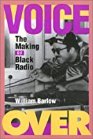 Voice over: The Making of Black Radio