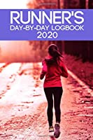 Runner's Day-By-Day Logbook 2020: Runner Daily Day-by-Day Logbook 2020 Running Journal Record Book (Runner Daily Logbook Planner Journal Record Book Tracker 2020 Woman Series)