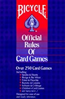 Bicycle Official Rules of Card Games: Over 250 Card Games