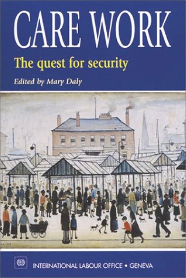 くしゃみ円周リスキーなCare Work: The Quest for Security