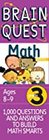 Brain Quest Math Basics: Grade 3, Ages 8-9, 1000 Questions & Answers To Build Math Smarts