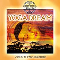 Yoga Dream: Music for Deep Relaxation
