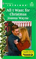 All I Want For Christmas (Harlequin Intrigue)
