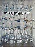 UNDER CONSTRUCTION―「せんだいメディアテーク」写真集