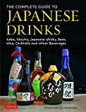 The Complete Guide to Japanese Drinks: Sake, Shochu, Japanese Whisky, Beer, Wine, Cocktails and Other Beverages (English Edition)