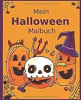 Mein Halloween Malbuch: Super Ausmalspass fuer Kinder ab 4 Jahren. Verschiedene Motive mit ueber 55 Ausmalbildern.