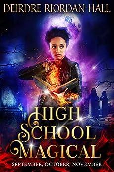 High School Magical Book 1: September, October, November by [Riordan Hall, Deirdre]