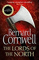 The Lords of the North. Bernard Cornwell (The Last Kingdom Series)