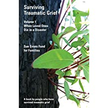 Surviving Traumatic Grief: When Loved Ones Die in a Disaster