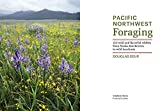 Pacific Northwest Foraging: 120 Wild and Flavorful Edibles from Alaska Blueberries to Wild Hazelnuts (Regional Foraging) 画像