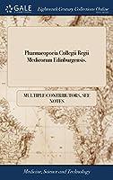 Pharmacopoeia Collegii Regii Medicorum Edinburgensis.