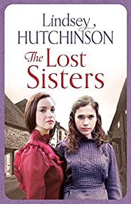 The Lost Sisters: A gritty saga about friendships, family and finding a place to call home (A Black Country No