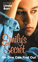 Emily's Secret: No One Can Find Out