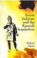 Secret Judaism and the Spanish Inquisition