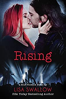 Rising: A British Rock Star Romance (Blue Phoenix Book 4) by [Swallow, Lisa]
