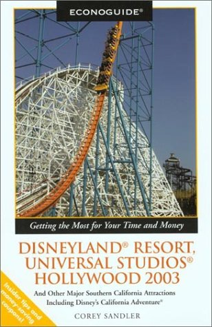 Econoguide Disneyland Resort, Universal Studios Hollywood 2003: And or Major Southern California Attractions Including Disney's