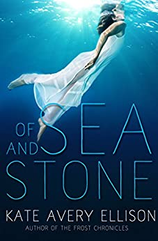 Of Sea and Stone (Secrets of Itlantis Book 1) by [Ellison, Kate Avery]