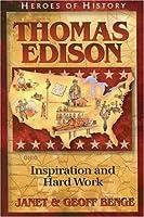 Thomas Edison: Inspiration and Hard Work (Heroes of History)