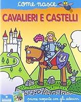 Cavalieri e castelli. Con adesivi