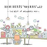 "AKIO BEATS ""WORKS""vol.2~THE BEST OF AKIO BEATS MIX~"