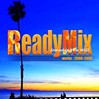 ReadyMix First Album  Someday You will