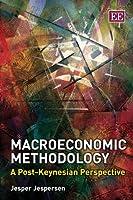 Macroeconomic Methodology: A Post-Keynesian Perspective