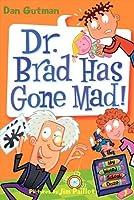 My Weird School Daze #7: Dr. Brad Has Gone Mad! by Dan Gutman(2009-10-20)